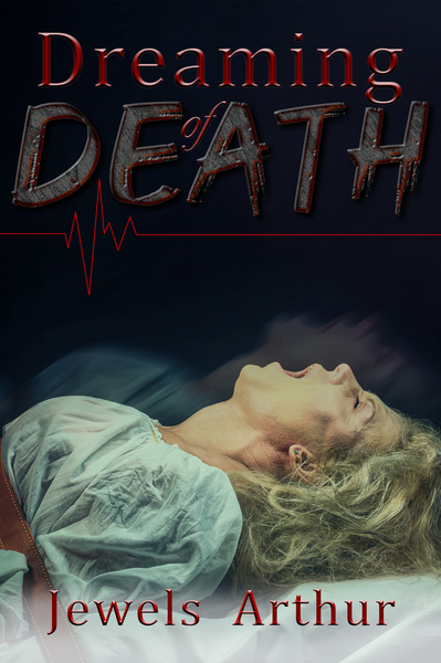 Dreaming of Death by Jewels Arthur
