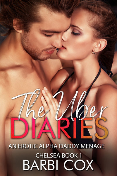 Uber Diaries - Chelsea 1 Alpha Daddy Menage by Barbi Cox