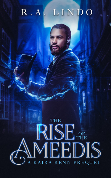 The Rise of the Ameedis: A Fantasy Prequel (Kaira Renn Series) by R.A. Lindo