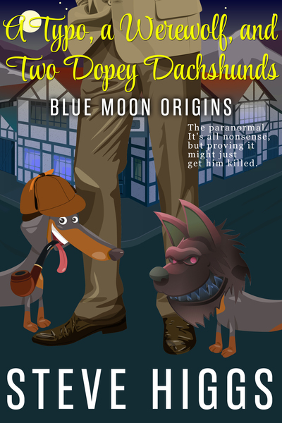 A Typo, a Werewolf, and Two Dopey Dachshunds by steve higgs