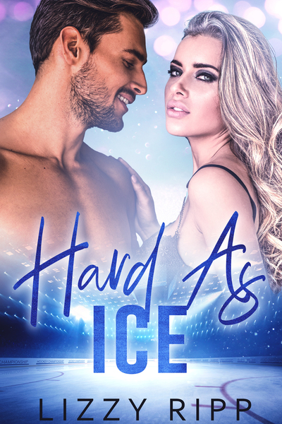 Hard as Ice: A Hollywood Sports Romance by Lizzy Ripp