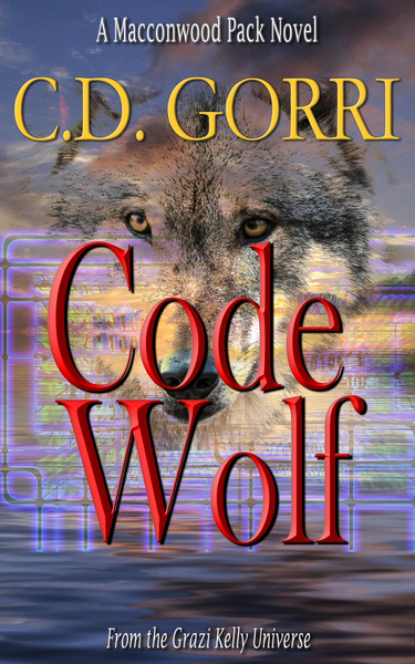 Code Wolf: A Macconwood Pack Novel #3 by C.D. Gorri