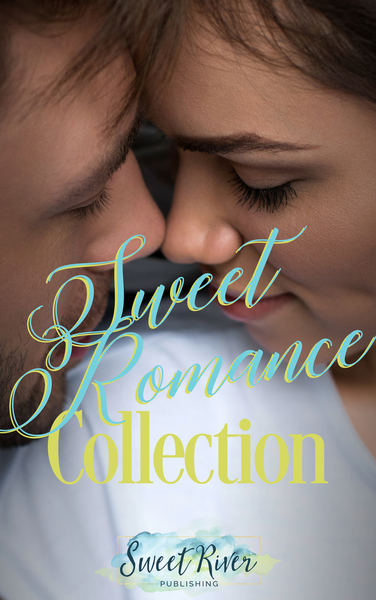 Sweet Romance Collection by Sweet River Publishing