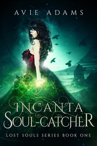 Incanta, Soul Catcher by Avie Adams