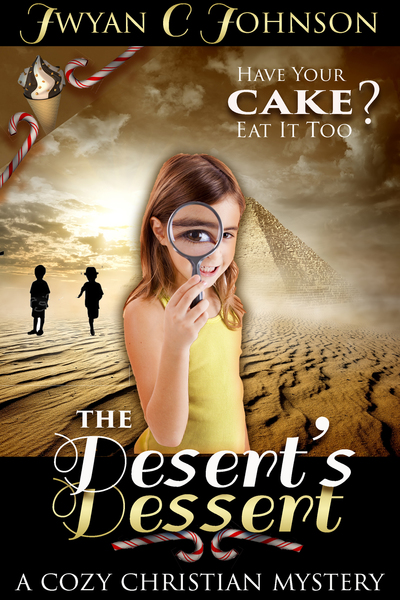 The Desert's Dessert: A Cozy Christian Mini-Mystery by Jwyan C. Johnson