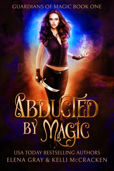 Abducted by Magic by Elena Gray