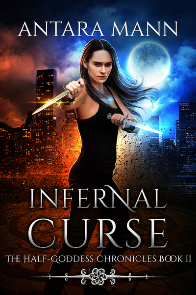 Infernal Curse (The Half-Goddess Chronicles) by Antara Mann