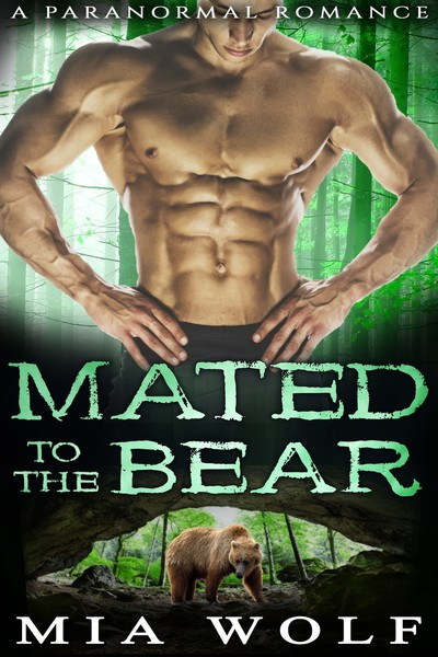 Mated to the Bear by Mia and Kayla Wolf