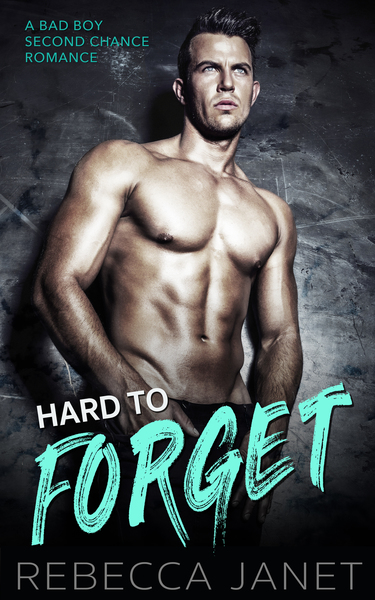 Hard to forget by Rebecca Janet