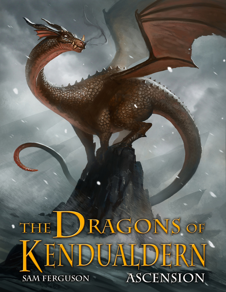 The Dragons of Kendualdern: Ascension by Sam Ferguson
