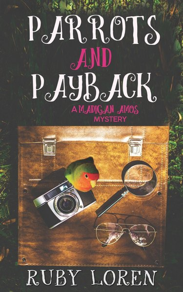 Parrots and Payback by Ruby Loren