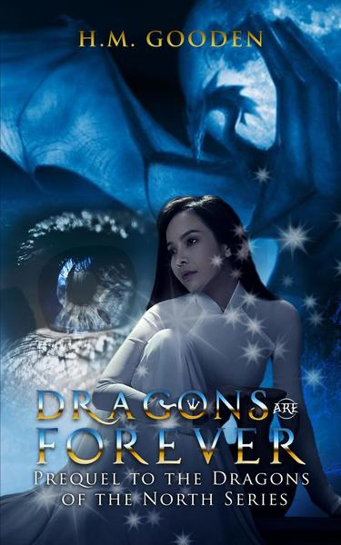 Dragons are Forever by H. M. Gooden