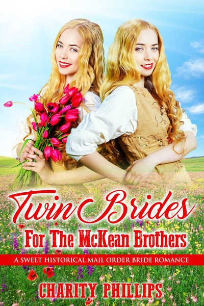 Twin Brides For The McKean Brothers by Charity Phillips