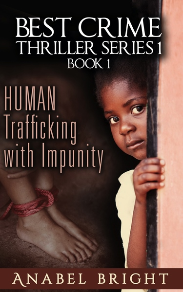 Human Trafficking With Impunity by Anabel Bright