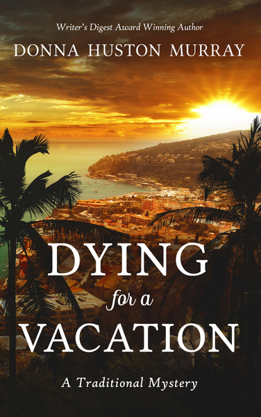 Dying for a Vacation by Donna Huston Murray