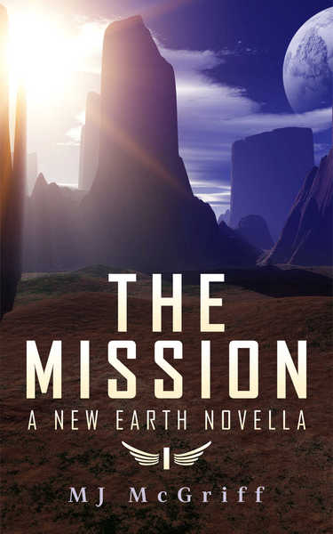 The Mission: A New Earth Novella by MJ McGriff