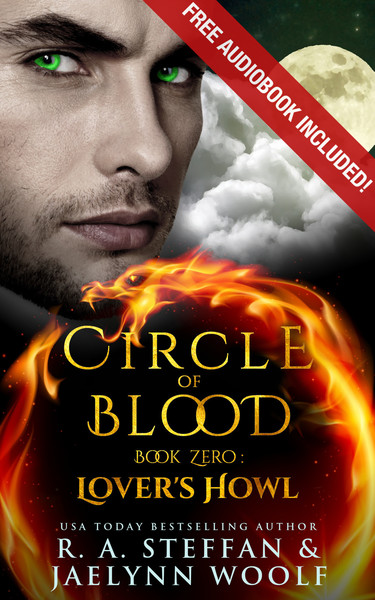 Circle of Blood Book Zero: Lover's Howl by R. A. Steffan