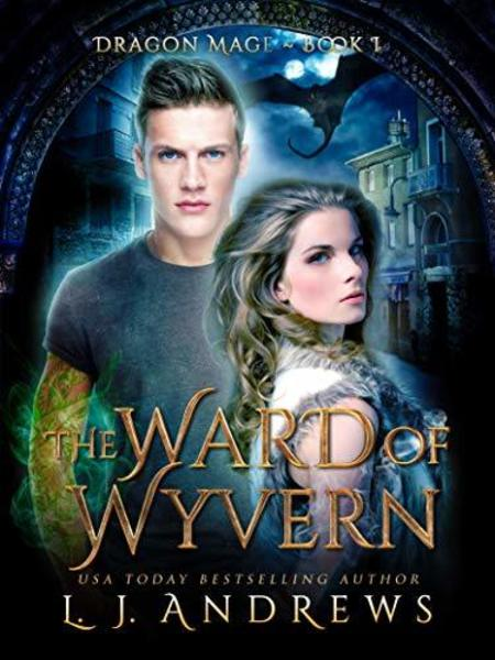 The Ward of Wyvern by LJ Andrews