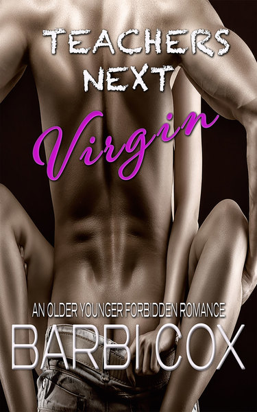 Teacher's Next Virgin by Barbi Cox
