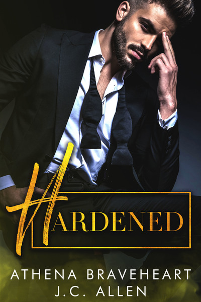 Hardened_Book 1 in the Alabaster Club Series by Athena Braveheart
