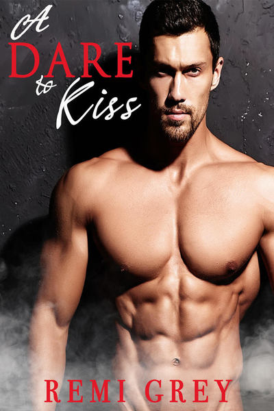 A Dare to Kiss by Remi Grey