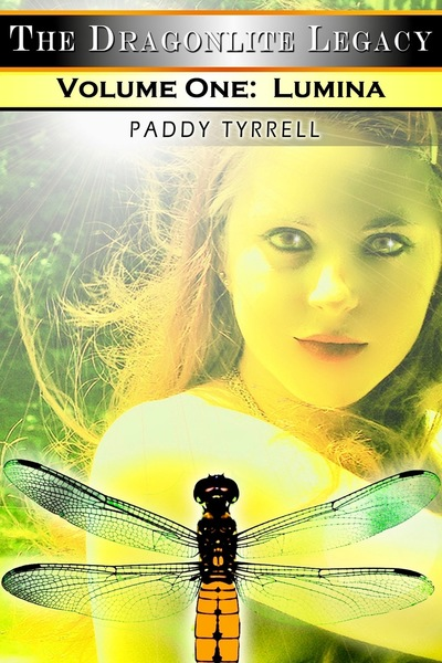 Lumina: Volume 1, The Dragonlite Legacy by Paddy Tyrrell