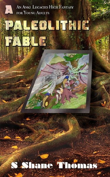 A Paleolithic Fable preview by S Shane Thomas