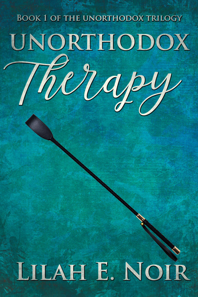 Unorthodox Therapy by Lilah E. Noir