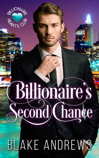 Billionaire's Second Chance by Blake Andrews