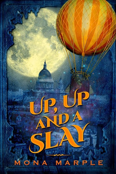 Up Up and A Slay by Mona Marple