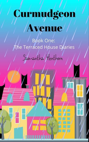 Curmudgeon Avenue (The Terraced House Diaries - Book One) by Samantha Henthorn