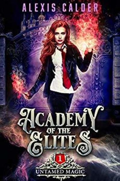 Academy of Elites: Untamed Magic by Alexis Calder