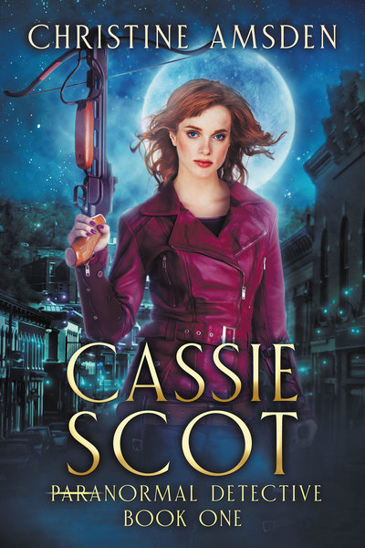 Cassie Scot: ParaNormal Detective by Christine Amsden