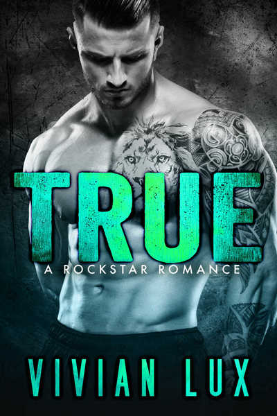 TRUE: A Rockstar Romance / SPECIAL SUBSCRIBER ONLY BONUS EPILOGUE by Vivian Lux
