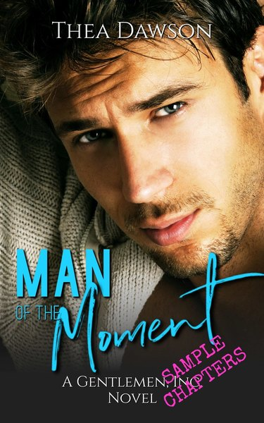 Man of the Moment Sample Chapters by Thea Dawson