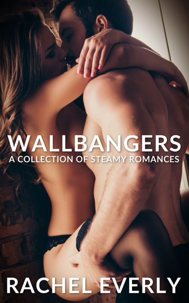 Wallbangers by Rachel Everly