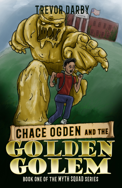 Chace Ogden and the Golden Golem by Trevor Darby
