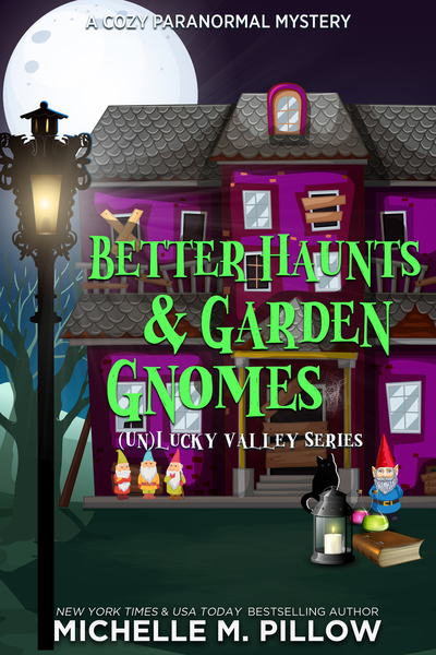 Better Haunts and Garden Gnomes by Michelle M. Pillow