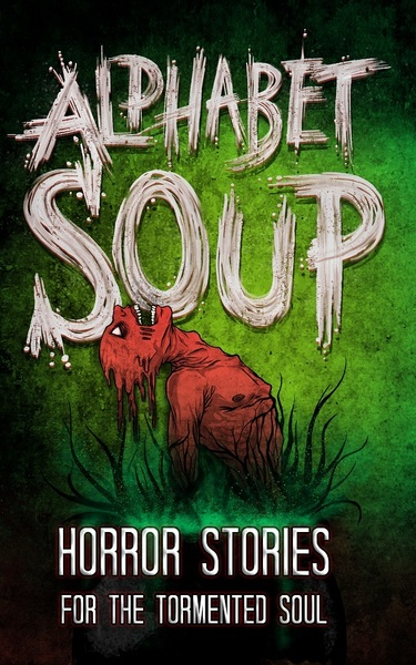 Alphabet Soup for the Tormented Soul by Tobias Wade