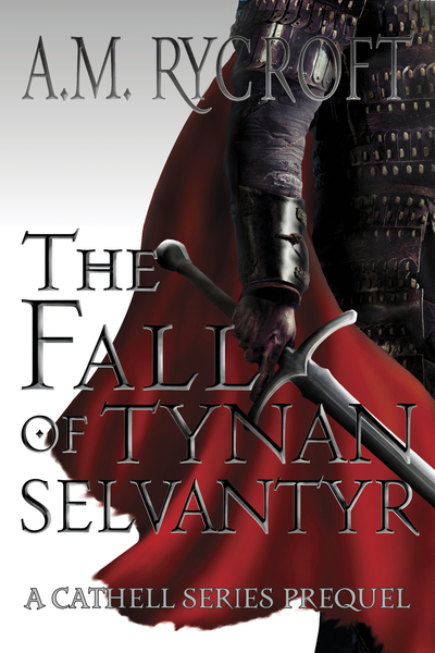 The Fall of Tynan Selvantyr by A.M. Rycroft