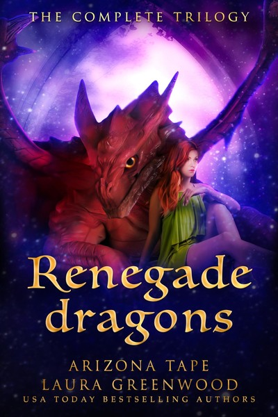Renegade Dragons: The Complete Trilogy by Laura Greenwood