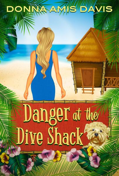 Danger at the Dive Shack by Donna Amis Davis