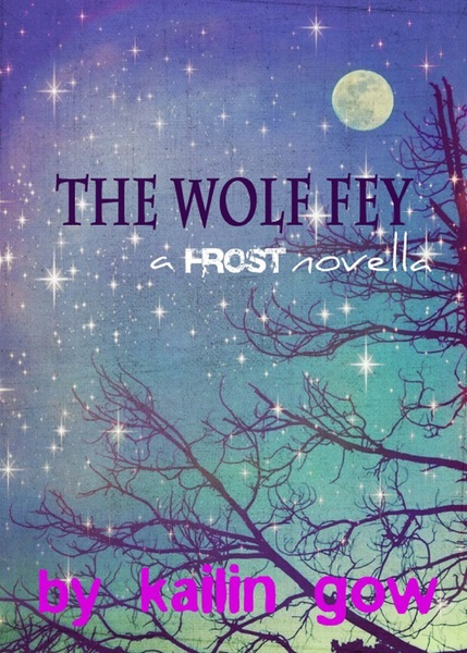 The Wolf Fey (A Bitter Frost Novelette) by Kailin Gow by Kailin Gow