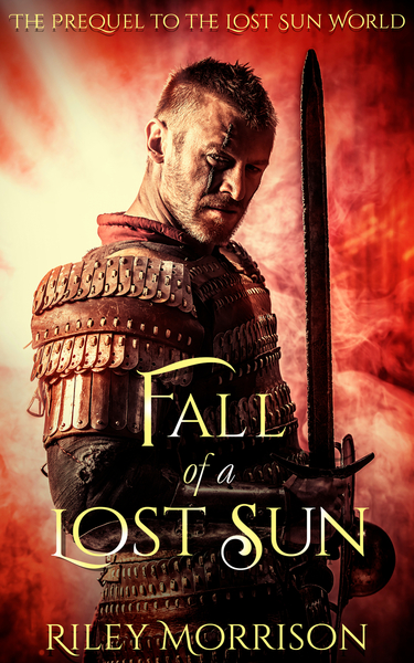 Fall of a Lost Sun: The Prequel novella to the Lost Sun World by Riley Morrison