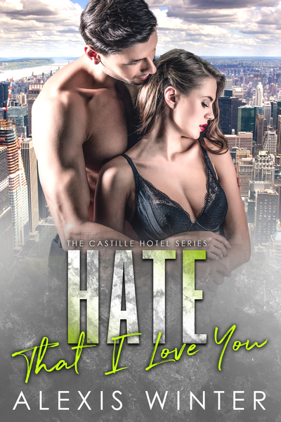 Hate That I Love You by Alexis Winter