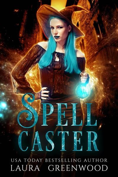 Spell Caster by Laura Greenwood