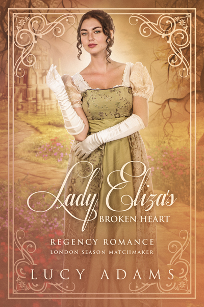 Lady Eliza's Broken Heart by Lucy Adams