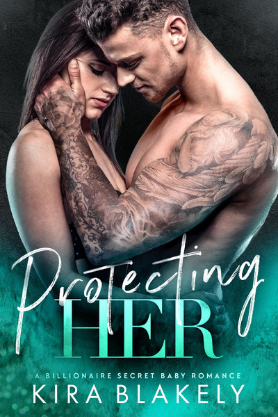 Protecting Her by Kira Blakely