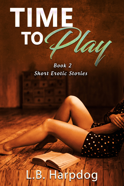 Time To Play Book 2 by LB Harpdog