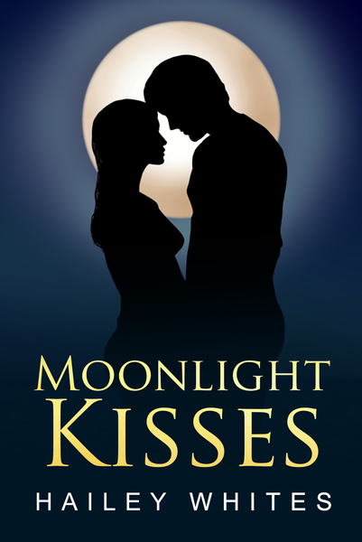 Moonlight Kisses by Hailey Whites